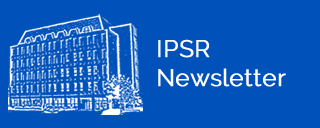Click to view IPSRs current newsletter